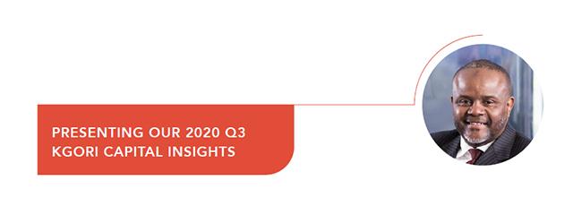 Presenting Our 2020 Q3 Kgori Capital Insights